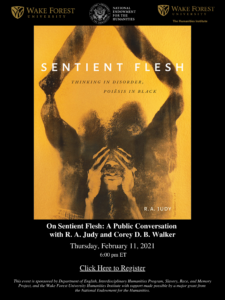 Sentient Flesh: A Public Conversation with R. A. Judy and Corey D. B. Walker @ Virtually through Zoom